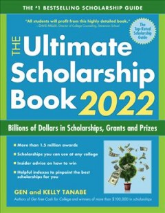Ultimate Scholarship Book 2022 : Billions of Dollars in Scholarships, Grants and Prizes