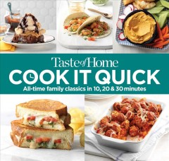 Taste of home cook it quick : all-time family classics in 10, 20 and 30 / editor, Mark Hagen. - editor, Mark Hagen.