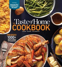 The Taste of home cookbook : cook, share, celebrate  / deputy editor, Mark Hagen. - deputy editor, Mark Hagen.