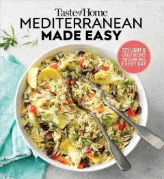 Taste of Home Mediterranean Made Easy : 325 Light & Lively Dishes That Bring Color, Flavor and Flair to Your Table