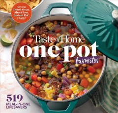 Taste of Home One Pot Favorites : 425 Dutch Oven, Instant Pot®, Sheet Pan and Other Meal-in-one Lifesavers