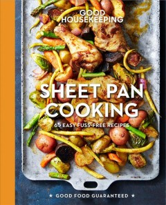 Good Housekeeping sheet pan cooking : 70 easy recipes.