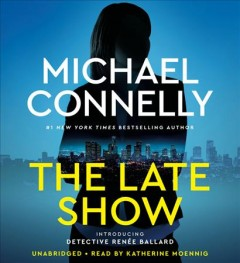 The late show /  Michael Connelly. - Michael Connelly.