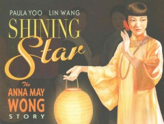 Shining Star : The Anna May Wong Story