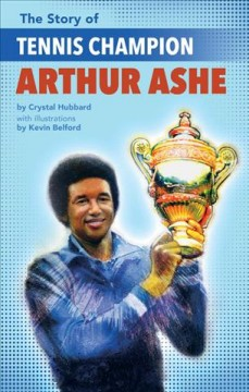 Story of Tennis Champion Arthur Ashe