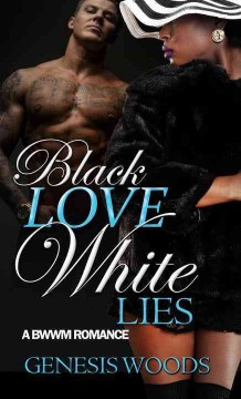 Black Love, White Lies : A Bwwm Romance