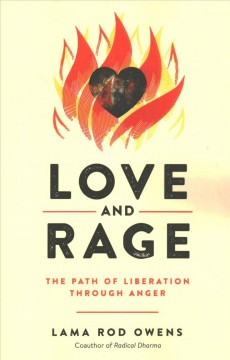 Love and Rage : The Path of Liberation Through Anger