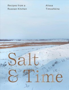 Salt & Time : Recipes from a Russian Kitchen