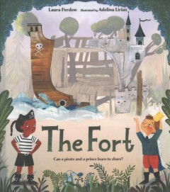The fort /  Laura Perdew ; illustrated by Adelina Lirius.
