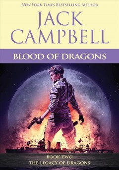 Blood of dragons /  Jack Campbell.