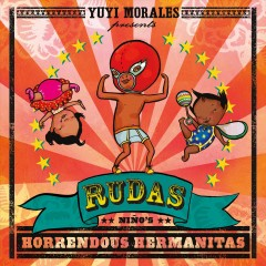 Rudas : Niño and Las Hermanitas!