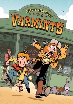 Varmints /  Andy Hirsch ; color by Hilary Sycamore. - Andy Hirsch ; color by Hilary Sycamore.