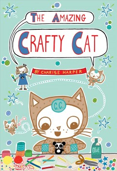 The amazing crafty cat /  Charise Mericle Harper.