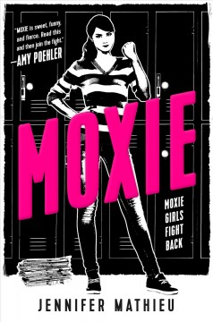 Moxie : a novel / Jennifer Mathieu. - Jennifer Mathieu.