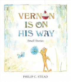 Vernon Is on His Way : Small Stories