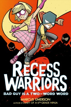 Recess warriors Volume 2, Bad guy is a two-word word /  Marcus Emerson. - Marcus Emerson.
