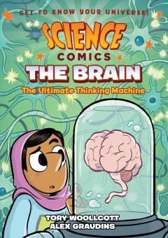 The brain : the ultimate thinking machine / written by Tory Woolcott ; illustrated by Alex Graudins. - written by Tory Woolcott ; illustrated by Alex Graudins.