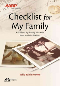 ABA / AARP Checklist for My Family : A Guide to My History, Financial Plans, and Final Wishes