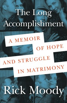Long Accomplishment : A Memoir of Hope and Struggle in Matrimony