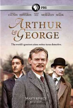 Arthur & George /  Buffalo Pictures ; written by Julian Barnes and Ed Whitmore ; directed by Stuart Orme.