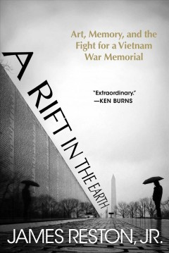 Rift in the Earth : Art, Memory, and the Fight for a Vietnam War Memorial