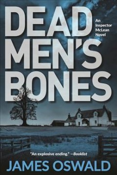 Dead men's bones : an Inspector McLean novel / James Oswald.
