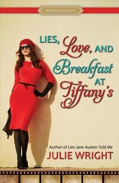 Lies, love, and breakfast at Tiffany's /  Julie Wright. - Julie Wright.