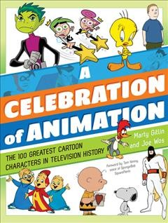 Celebration of Animation : The 100 Greatest Cartoon Characters in Television History