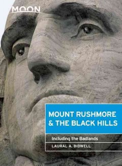 Moon Mount Rushmore & the Black Hills : Including the Badlands