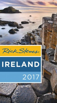 Rick Steves Ireland 2017 /  Rick Steves & Pat O'Connor.