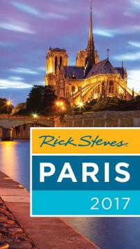 Rick Steves' Paris, 2017 /  Rick Steves, Steve Smith & Gene Openshaw.