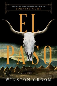 El paso : a novel / Winston Groom.