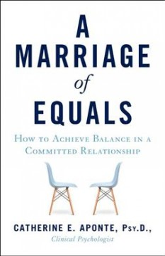 Marriage of Equals : How to Achieve Balance in a Committed Relationship