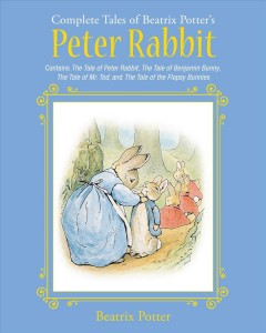 Complete Tales of Beatrix Potter's Peter Rabbit : Contains The Tale of Peter Rabbit, The Tale of Benjamin Bunny, The Tale of Mr. Tod, and The Tale of the Flopsy Bunny