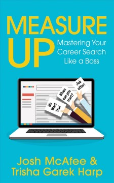 MEASURE UP : mastering your career search like a boss.