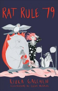 Rat rule 79 : an adventure / Rivka Galchen ; illustrations by Elena Megalos. - Rivka Galchen ; illustrations by Elena Megalos.
