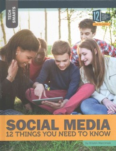 Social media : 12 things you need to know / by Kristin Marciniak. - by Kristin Marciniak.