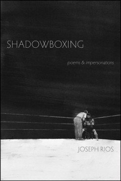 Shadowboxing : Poems & Impersonations