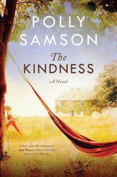The kindness /  Polly Samson.