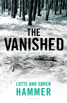 The vanished /  Lotte and Søren Hammer ; translated from the Danish by Martin Aitken. - Lotte and Søren Hammer ; translated from the Danish by Martin Aitken.