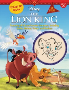 Learn to Draw Disney the Lion King : Featuring All of Your Favorite Characters, Including Simba, Mufasa, Timon, and Pumbaa
