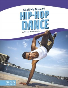 Hip-hop dance /  by Wendy Hinote Lanier. - by Wendy Hinote Lanier.
