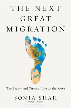 Next Great Migration : The Beauty and Terror of Life on the Move