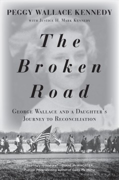 Broken Road : George Wallace and a Daughter's Journey to Reconciliation