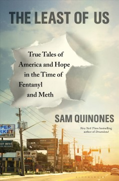 Least of Us : True Tales of America and Hope in the Age of Fentanyl and Meth