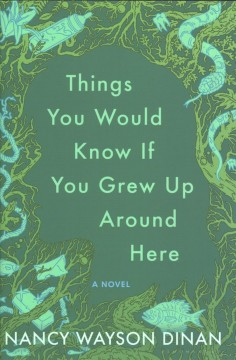 Things you would know if you grew up around here /  Nancy Wayson Dinan.