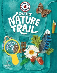On the nature trail /  text by Kathleen Yale ; cover and interior illustrations by Oana Befort ; photography by Kimberly Stoney. - text by Kathleen Yale ; cover and interior illustrations by Oana Befort ; photography by Kimberly Stoney.