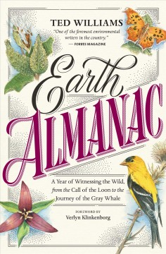 Earth Almanac : A Year of Witnessing the Wild, from the Call of the Loon to the Journey of the Gray Whale