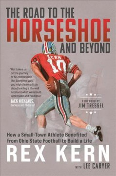 The Road to the Horseshoe and Beyond: How a Small-Town Athlete Benefited from Ohio State Football to Build a Life
