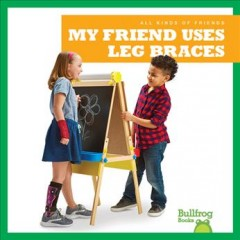 My friend uses leg braces /  by Kaitlyn Duling. - by Kaitlyn Duling.